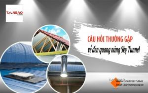 Câu hỏi thường gặp về đèn quang năng Sky Tunnel