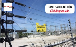 Hệ thống hàng rào xung điện có thật sự an toàn