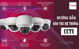 Hướng dẫn bảo trì hệ thống CCTV