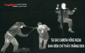 Tại sao camera hồng ngoại ban đêm chỉ thấy trắng đen
