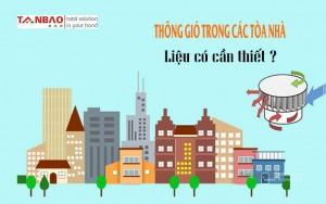 Thông gió trong các tòa nhà liệu có cần thiết?