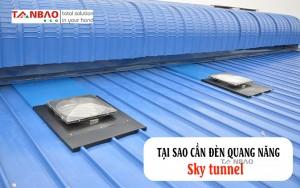 Tại sao cần đèn quang năng Sky Tunnel