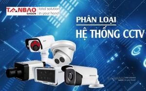 Phân loại hệ thống CCTV