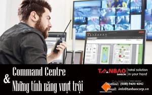 Command Centre và những tính năng vượt trội