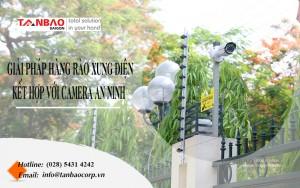 Giải pháp hàng rào xung điện tích hợp với Camera an ninh